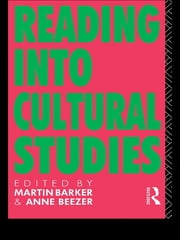 Reading Into Cultural Studies ebook by Martin Barker,Anne Beezer