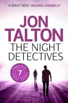 The Night Detectives ebook by Jon Talton