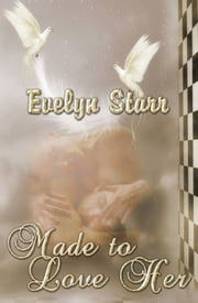 Made To Love Her ebook by Evelyn Starr
