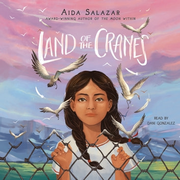 Land of the Cranes Hörbuch by Aida Salazar