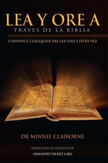 Lea Y Ore A Traves De La Biblia ebook by Dr. Minnie Claiborne