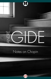 Notes on Chopin ebook by André Gide,Bernard Frechtman