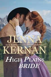 High Plains Bride - Trail Blazers Western Historical Romance ebook by Jenna Kernan