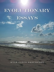 Evolutionary Essays ebook by Kyle Lance Proudfoot