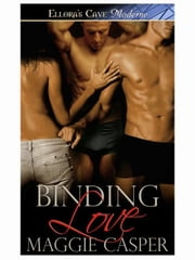 Binding Love (Raising Cain, Book Four) ebook by Maggie Casper
