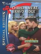 Christmas at Bravo Ridge ebook by Christine Rimmer