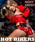 Hot Bikers: Erotic story ebook by Nicky Sasso