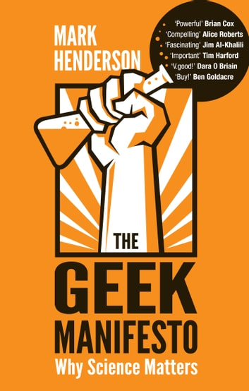 The Geek Manifesto - Why science matters ebook by Mark Henderson