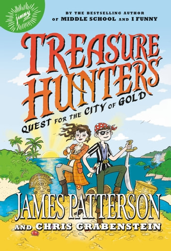 Treasure hunters quest for the city of gold ebook by james treasure hunters quest for the city of gold ebook by james patterson fandeluxe Document