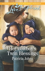 Her Cowboy's Twin Blessings - A Fresh-Start Family Romance ebook by Patricia Johns