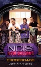 NCIS New Orleans: Crossroads ebook by Jeff Mariotte