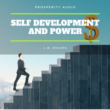 Self Development And Power audiobook by L.W. Rogers