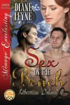 Sex on the Beach ebook by Diane Leyne