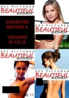 Sex Pictures : Beautiful Women Collected Edition 4 - Volumes 10 to 12 ebook by Mandy Rickards