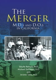 The Merger ebook by Ph.D., Michael Seffinger, D.O., and Jerome Tobis, M.D. Sibylle Reinsch