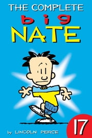 The Complete Big Nate: #17 ebook by Lincoln Peirce