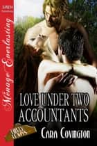 Love Under Two Accountants ebook by Cara Covington