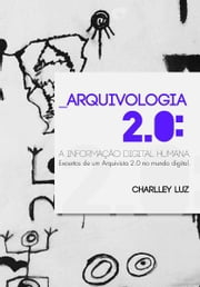 Arquivologia 2.0 ebook by Charlley Luz