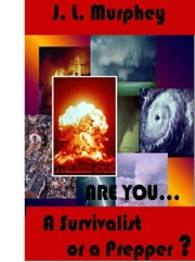 Are You a Survivalist or a Prepper? ebook by Kobo.Web.Store.Products.Fields.ContributorFieldViewModel
