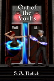 Out of the Vaults ebook by S. A. Bolich