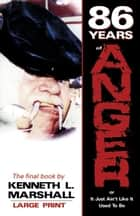 86 Years of Anger ebook by Ken Marshall