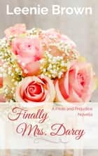 Finally Mrs. Darcy ebook by Leenie Brown
