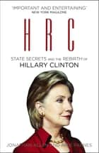 HRC: State Secrets and the Rebirth of Hillary Clinton eBook by Jonathan Allen, Amie Parnes