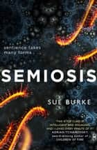 Semiosis: A novel of first contact ebook by Sue Burke