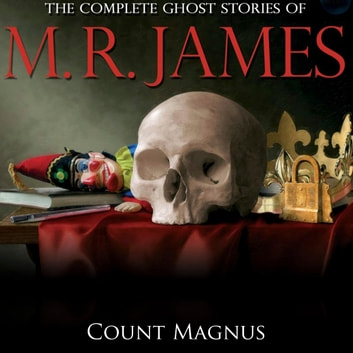 Count Magnus audiobook by M.R. James