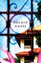 Orchid House ebook by Cindy Martinusen-Coloma