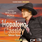 Hopalong Cassidy - Silver Spurs audiobook by
