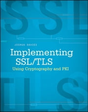 Implementing SSL / TLS Using Cryptography and PKI ebook by Joshua Davies