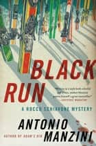 Black Run - A Novel ebook by Antonio Manzini