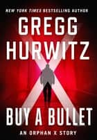 Buy a Bullet ebook by Gregg Hurwitz