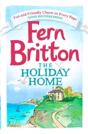 The Holiday Home ebook by Fern Britton