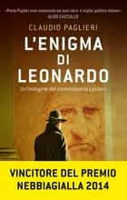 L'enigma di Leonardo ebook by Claudio Paglieri