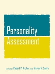Personality Assessment ebook by Robert P. Archer,Steven R. Smith