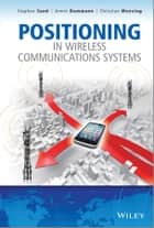 Positioning in Wireless Communications Systems ebook by Stephan Sand,Armin Dammann,Christian Mensing