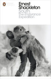 South - The Endurance Expedition ebook by Ernest Shackleton
