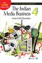 The Indian Media Business ebook by Vanita Kohli-Khandekar