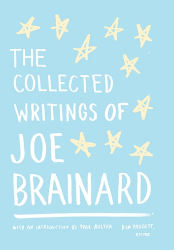 The Collected Writings of Joe Brainard ebook by