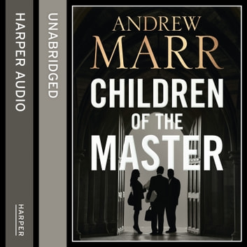 Children of the Master audiobook by Andrew Marr