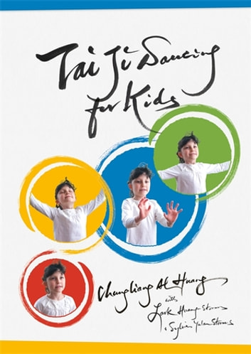 Tai Ji Dancing for Kids - Five Moving Forces ebook by Chungliang Al Al Huang