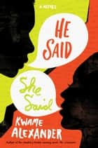 He Said, She Said ebook by Kwame Alexander