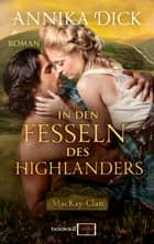 In den Fesseln des Highlanders eBook by Annika Dick