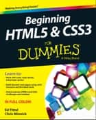 Beginning HTML5 and CSS3 For Dummies ebook by Ed Tittel,Chris Minnick