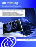 3D Printing Complete Certification Kit - Core Series for IT ebook by Ivanka Menken