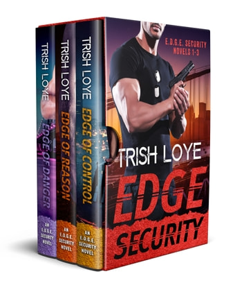 Edge Security Box Set - Books 1-3 ebook by Trish Loye