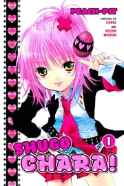 Shugo Chara! - Volume 1 ebook by Peach-Pit