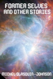 Former Selves and Other Stories ebook by Michel Clasquin-Johnson